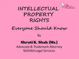 INTELLECTUAL PROPERTY RIGHTS - The Basics, Everyone Should Know by Shruti K Shah